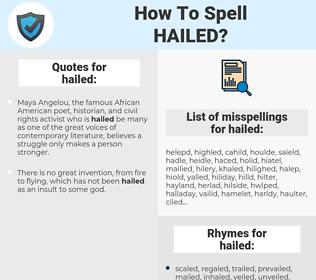 hailed, spellcheck hailed, how to spell hailed, how do you spell hailed, correct spelling for hailed