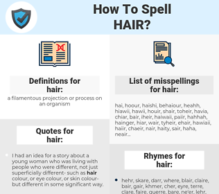 hair, spellcheck hair, how to spell hair, how do you spell hair, correct spelling for hair