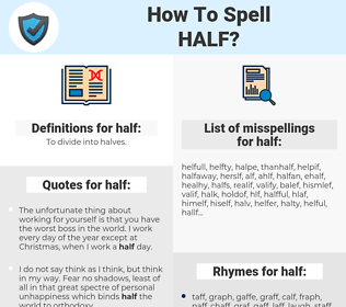 half, spellcheck half, how to spell half, how do you spell half, correct spelling for half