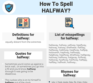 halfway, spellcheck halfway, how to spell halfway, how do you spell halfway, correct spelling for halfway