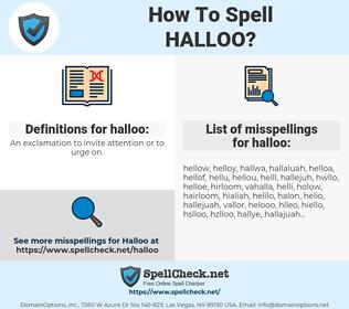 halloo, spellcheck halloo, how to spell halloo, how do you spell halloo, correct spelling for halloo