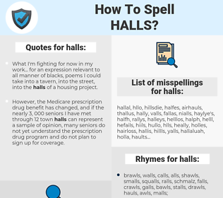 halls, spellcheck halls, how to spell halls, how do you spell halls, correct spelling for halls