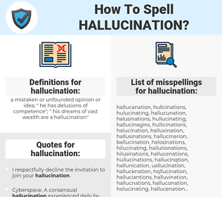hallucination, spellcheck hallucination, how to spell hallucination, how do you spell hallucination, correct spelling for hallucination