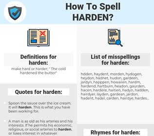 harden, spellcheck harden, how to spell harden, how do you spell harden, correct spelling for harden