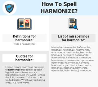 harmonize, spellcheck harmonize, how to spell harmonize, how do you spell harmonize, correct spelling for harmonize