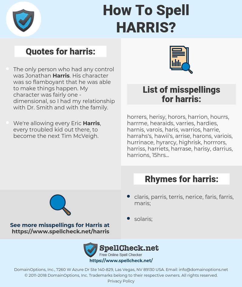 harris, spellcheck harris, how to spell harris, how do you spell harris, correct spelling for harris