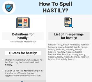 hastily, spellcheck hastily, how to spell hastily, how do you spell hastily, correct spelling for hastily