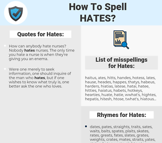 Hates, spellcheck Hates, how to spell Hates, how do you spell Hates, correct spelling for Hates