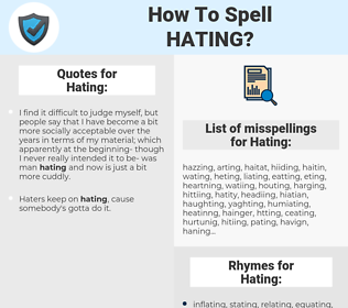 Hating, spellcheck Hating, how to spell Hating, how do you spell Hating, correct spelling for Hating