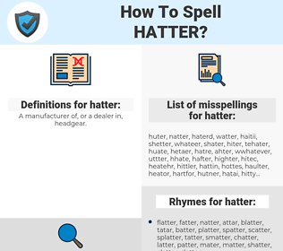 hatter, spellcheck hatter, how to spell hatter, how do you spell hatter, correct spelling for hatter