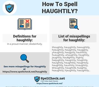 haughtily, spellcheck haughtily, how to spell haughtily, how do you spell haughtily, correct spelling for haughtily