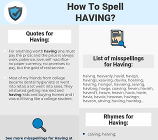 Having, spellcheck Having, how to spell Having, how do you spell Having, correct spelling for Having