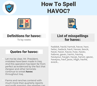 havoc, spellcheck havoc, how to spell havoc, how do you spell havoc, correct spelling for havoc