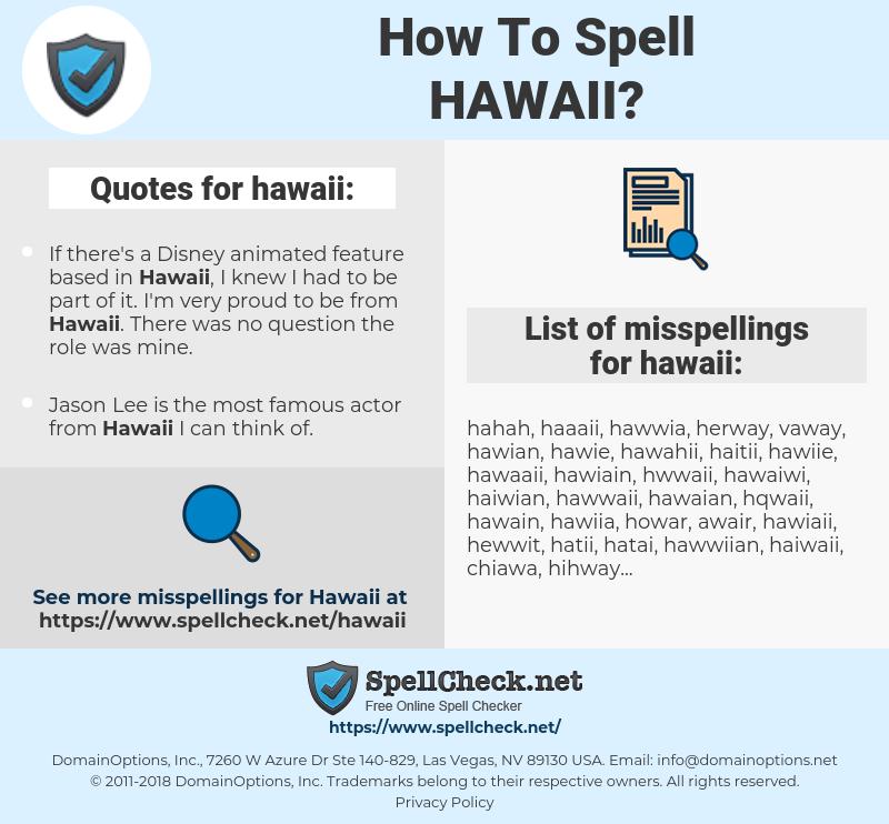 hawaii, spellcheck hawaii, how to spell hawaii, how do you spell hawaii, correct spelling for hawaii