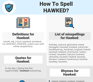 Hawked, spellcheck Hawked, how to spell Hawked, how do you spell Hawked, correct spelling for Hawked