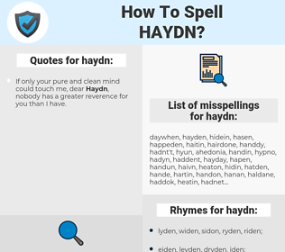 haydn, spellcheck haydn, how to spell haydn, how do you spell haydn, correct spelling for haydn