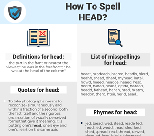 head, spellcheck head, how to spell head, how do you spell head, correct spelling for head