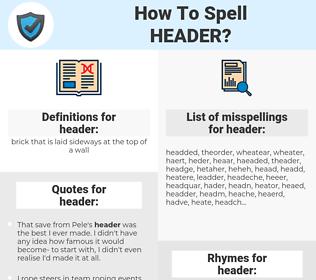 header, spellcheck header, how to spell header, how do you spell header, correct spelling for header