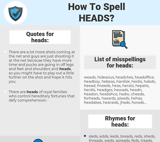 heads, spellcheck heads, how to spell heads, how do you spell heads, correct spelling for heads