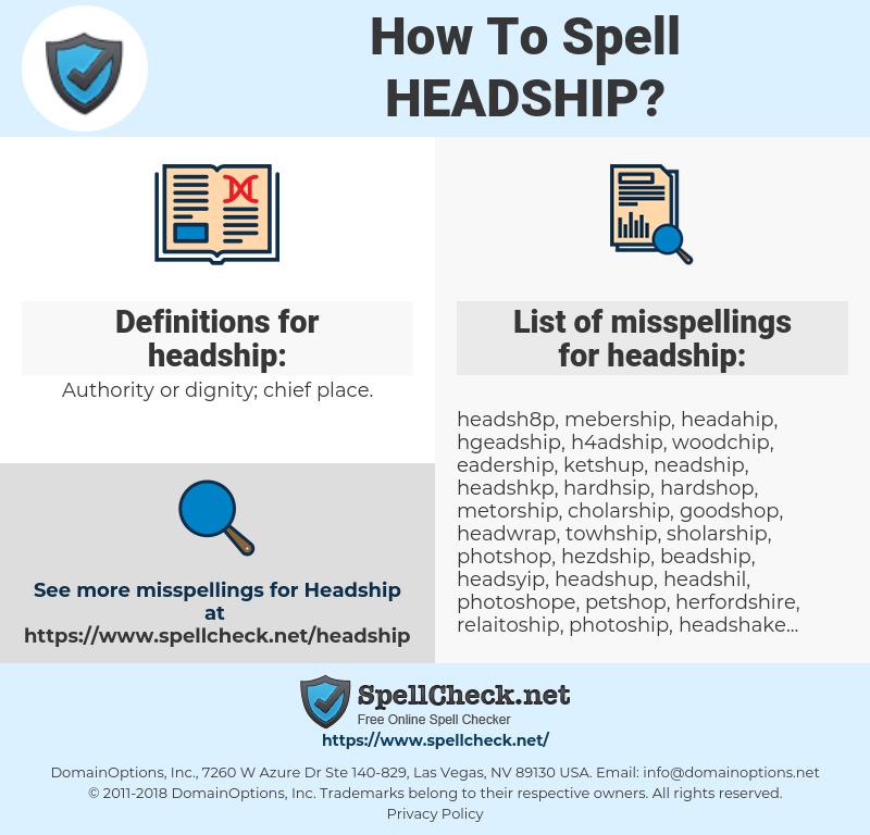 headship, spellcheck headship, how to spell headship, how do you spell headship, correct spelling for headship