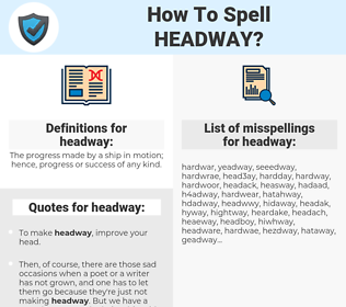 headway, spellcheck headway, how to spell headway, how do you spell headway, correct spelling for headway