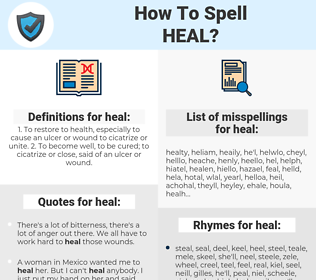 heal, spellcheck heal, how to spell heal, how do you spell heal, correct spelling for heal