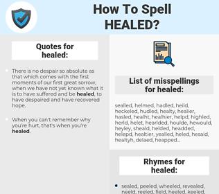 healed, spellcheck healed, how to spell healed, how do you spell healed, correct spelling for healed
