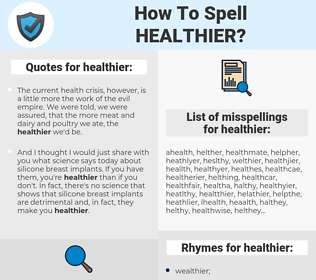 healthier, spellcheck healthier, how to spell healthier, how do you spell healthier, correct spelling for healthier