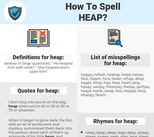 heap, spellcheck heap, how to spell heap, how do you spell heap, correct spelling for heap
