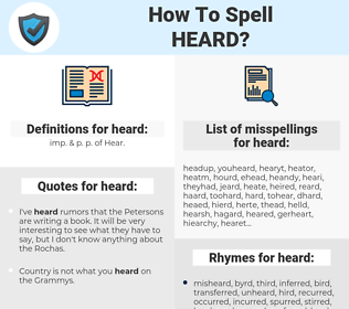 heard, spellcheck heard, how to spell heard, how do you spell heard, correct spelling for heard
