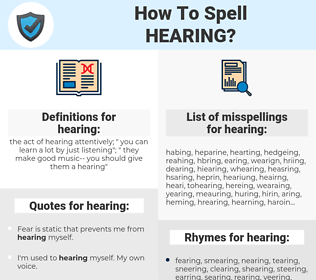 hearing, spellcheck hearing, how to spell hearing, how do you spell hearing, correct spelling for hearing