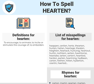 hearten, spellcheck hearten, how to spell hearten, how do you spell hearten, correct spelling for hearten