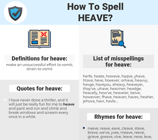 heave, spellcheck heave, how to spell heave, how do you spell heave, correct spelling for heave