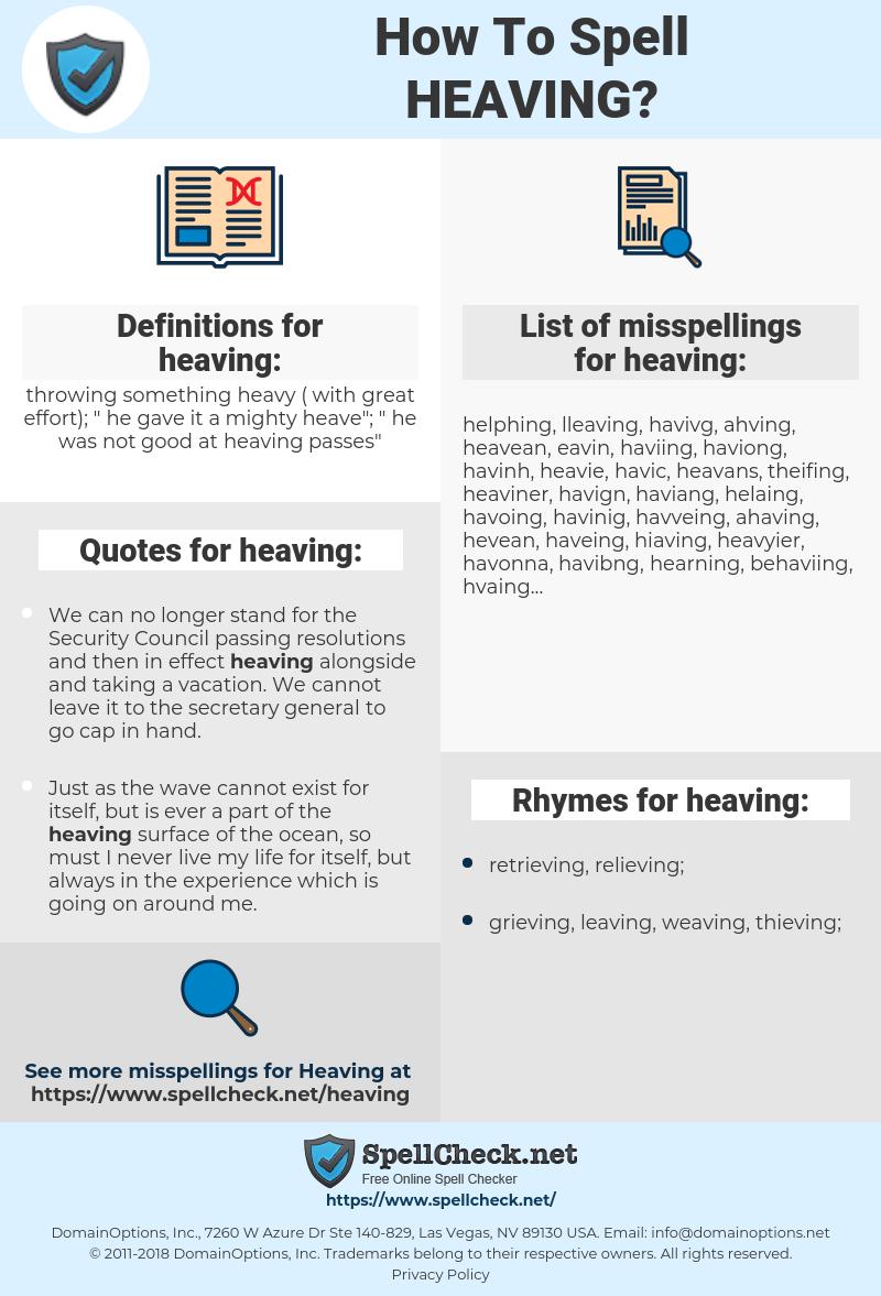 heaving, spellcheck heaving, how to spell heaving, how do you spell heaving, correct spelling for heaving
