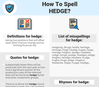 hedge, spellcheck hedge, how to spell hedge, how do you spell hedge, correct spelling for hedge