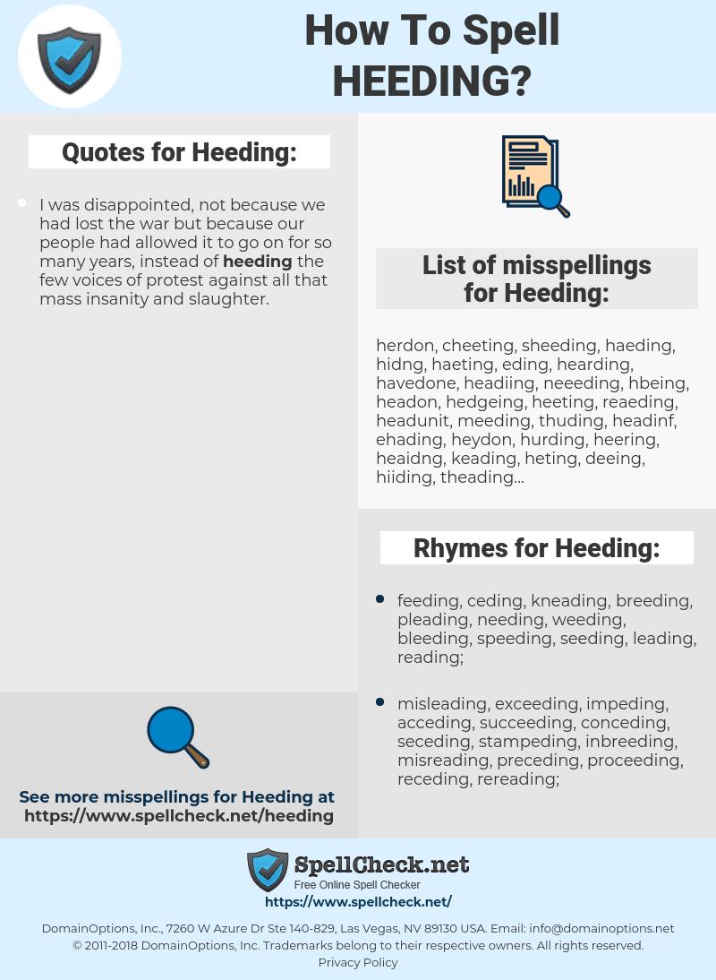 Heeding, spellcheck Heeding, how to spell Heeding, how do you spell Heeding, correct spelling for Heeding