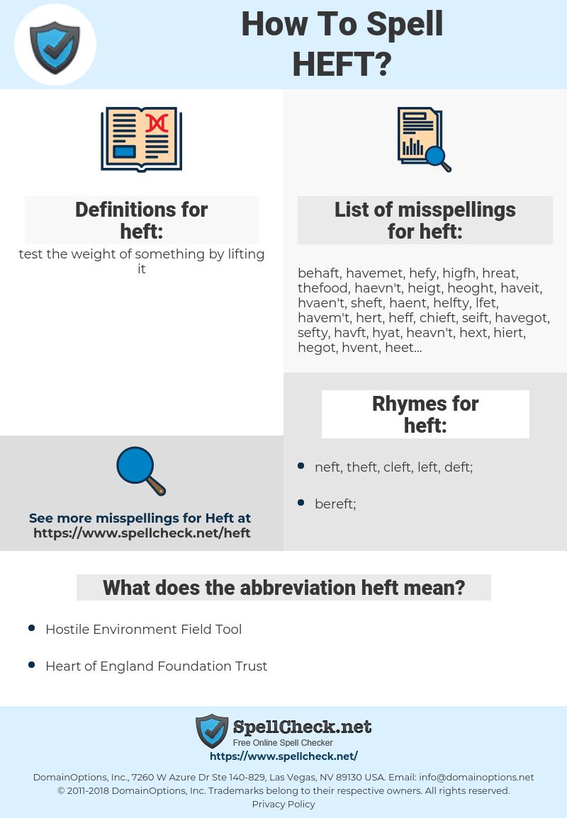 heft, spellcheck heft, how to spell heft, how do you spell heft, correct spelling for heft