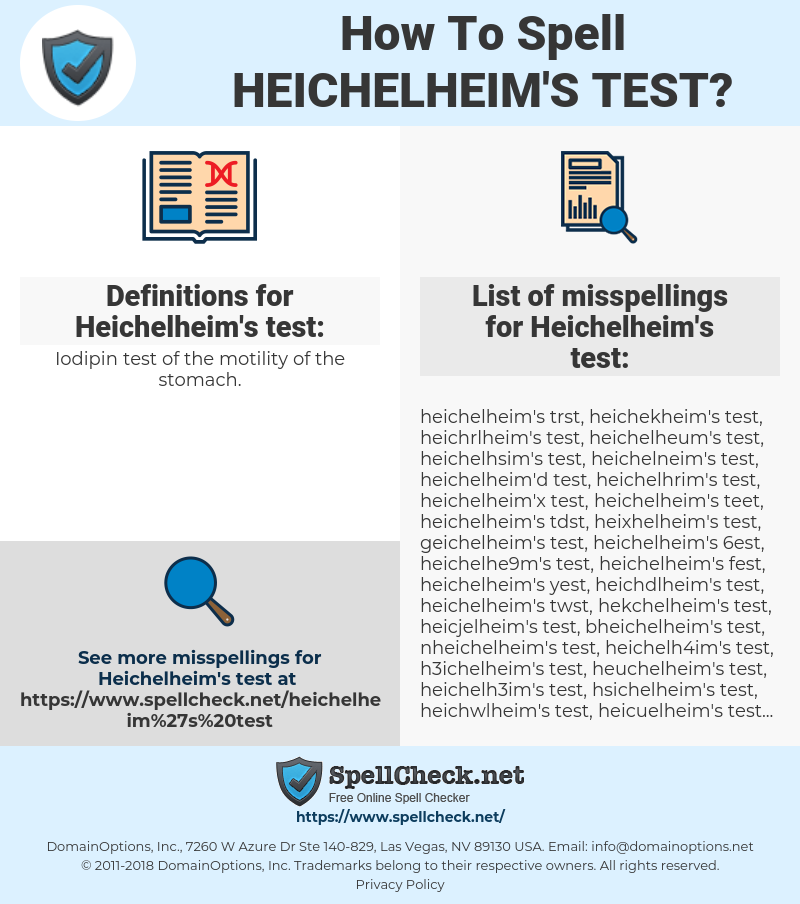 Heichelheim's test, spellcheck Heichelheim's test, how to spell Heichelheim's test, how do you spell Heichelheim's test, correct spelling for Heichelheim's test