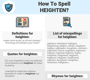 heighten, spellcheck heighten, how to spell heighten, how do you spell heighten, correct spelling for heighten
