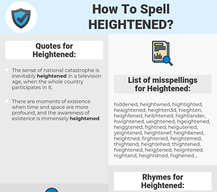 Heightened, spellcheck Heightened, how to spell Heightened, how do you spell Heightened, correct spelling for Heightened