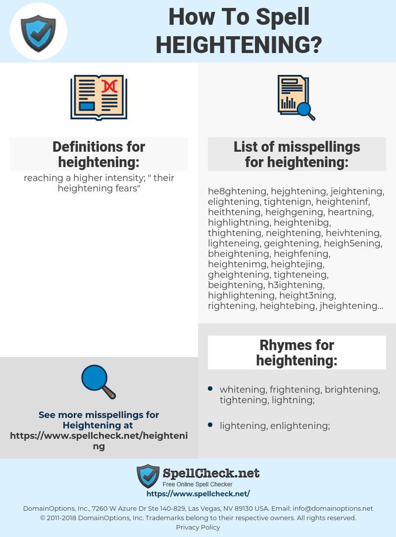 heightening, spellcheck heightening, how to spell heightening, how do you spell heightening, correct spelling for heightening