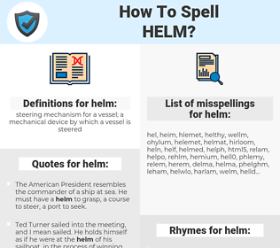 helm, spellcheck helm, how to spell helm, how do you spell helm, correct spelling for helm