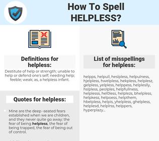 helpless, spellcheck helpless, how to spell helpless, how do you spell helpless, correct spelling for helpless