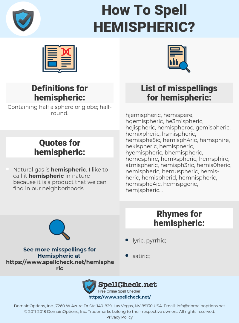 hemispheric, spellcheck hemispheric, how to spell hemispheric, how do you spell hemispheric, correct spelling for hemispheric