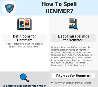 Hemmer, spellcheck Hemmer, how to spell Hemmer, how do you spell Hemmer, correct spelling for Hemmer