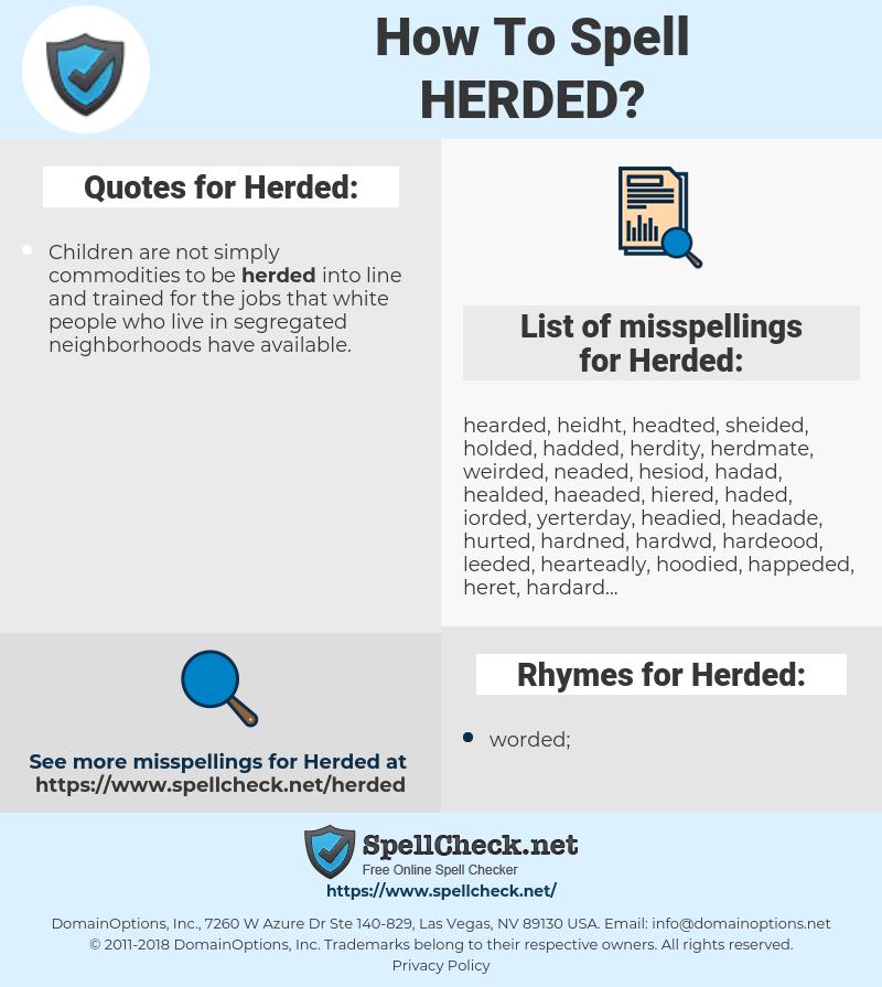 Herded, spellcheck Herded, how to spell Herded, how do you spell Herded, correct spelling for Herded