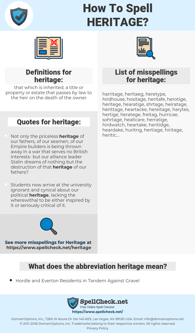 heritage, spellcheck heritage, how to spell heritage, how do you spell heritage, correct spelling for heritage