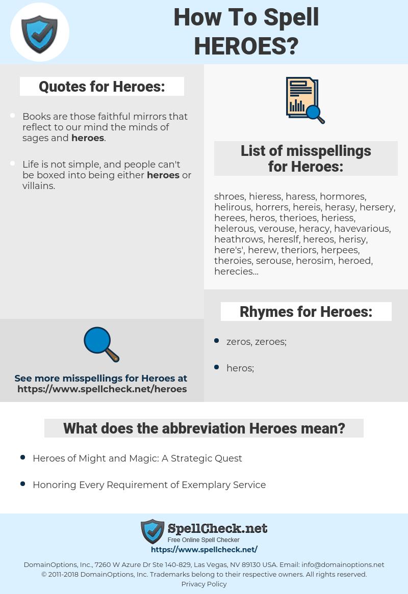 Heroes, spellcheck Heroes, how to spell Heroes, how do you spell Heroes, correct spelling for Heroes