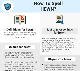 hewn, spellcheck hewn, how to spell hewn, how do you spell hewn, correct spelling for hewn