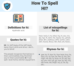 hi, spellcheck hi, how to spell hi, how do you spell hi, correct spelling for hi